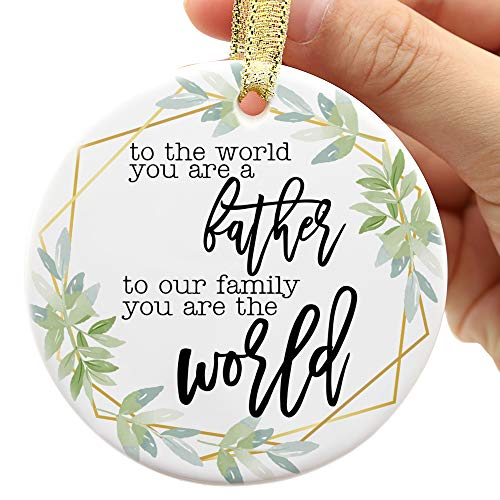 Two-Side Printed Dad Christmas Ornament, Dad Gifts from Daughter, Dad Gifts from Son, to The World You are A Father, But to Us You are The World