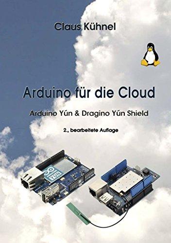 Arduino für die Cloud: Arduino Yún & Dragino Yun Shield (German Edition)