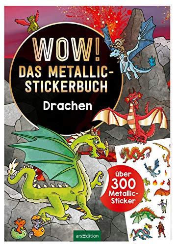 Wow! Das Metallic-Stickerbuch - Drachen: Über 300 Metallic-Sticker (Wow! Metallic-Sticker)