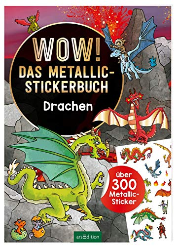 Wow! Das Metallic-Stickerbuch - Drachen: über 300 Metallic-Sticker
