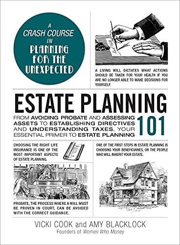 Estate Planning 101: From Avoiding Probate and Assessing Assets to Establishing Directives and Understanding Taxes, Your Essential Primer to Estate Planning (Adams 101)