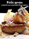 Foie gras, enquête sur un produit d'exception