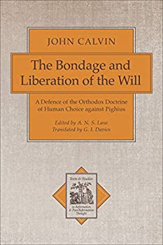 Bondage and Liberation of the Will The  Texts and Studies in Reformation and Post-Reformation Thought