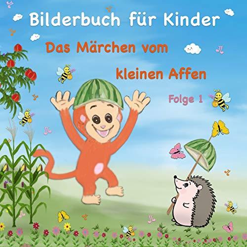 Bilderbuch für Kinder Das Märchen vom kleinen Affen: Märchenbuch mit lustigen Kurzgeschichten für Leseanfänger (Tiere Buch Für Kindler Folge)
