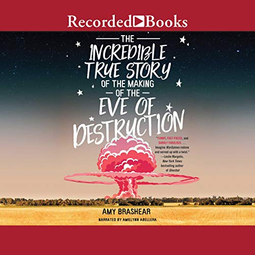 Couverture de The Incredible True Story of the Making of the Eve of Destruction