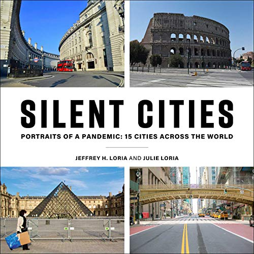Silent Cities: Portraits of a Pandemic: 15 Cities Across the World