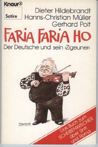 Faria Faria Ho: Der Deutsche und sein