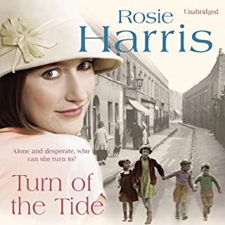 Turn of the Tide                   By:                                                                                                                                 Rosie Harris                               Narrated by:                                                                                                                                 Margaret Sircom                      Length: 9 hrs and 7 mins     6 ratings     Overall 3.8