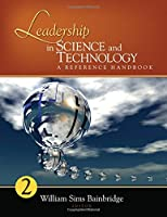 Leadership in Science and Technology: A Reference Handbook