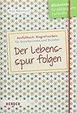 Der Lebensspur folgen: Ausfüllbuch: Biografiearbeit für Erzieherinnen und Erzieher - Anja Mannhard