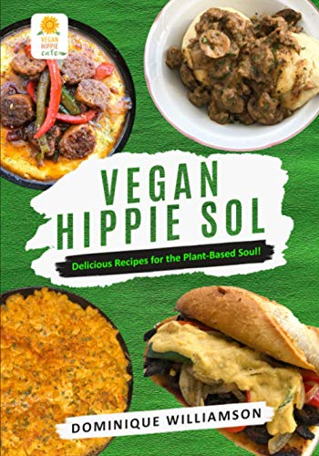 Vegan Hippie Sol: Delicious Recipes for the Plant-Based Soul!