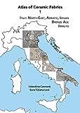 Atlas of Ceramic Fabrics 1: Italy: North-East, Adriatic, Ionian. Bronze Age: Impasto