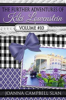 The Further Adventures of Kiki Lowenstein, Volume #10: Short Stories that Accompany the Kiki Lowenstein Mystery Series (The Further Adventures of Kiki Lowenstein Collection) by [Joanna Campbell Slan]