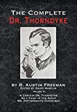 The Complete Dr. Thorndyke - Volume VI: A Certain Dr. Thorndyke As a Thief in the Night and Mr. Pottermack's Oversight