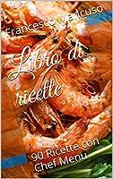 libro di ricette: 90 ricette con chef menu
