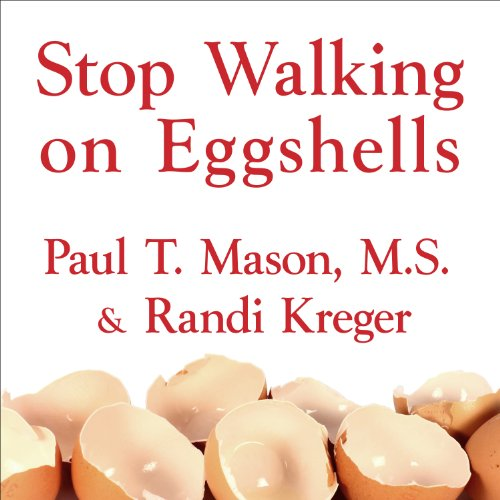Stop Walking on Eggshells     Taking Your Life Back When Someone You Care about Has Borderline Personality Disorder              By:                                                                                                                                 Randi Kreger,                                                                                        Paul T. Mason                               Narrated by:                                                                                                                                 Kirsten Potter                      Length: 8 hrs and 2 mins     1,057 ratings     Overall 4.4