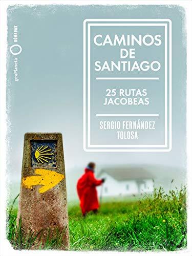 Caminos de Santiago: 25 rutas jacobeas (Nómadas)