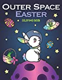 Outer Space Easter Coloring Book: of Animal Astronauts, Egg Galaxy Planets, UFO Space Ships and Easter Bunny Aliens