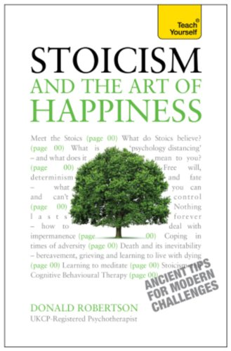 Stoicism and the Art of Happiness: Practical wisdom for everyday life: embrace perseverance, strength and happiness with stoic philosophy (Teach Yourself) (English Edition)
