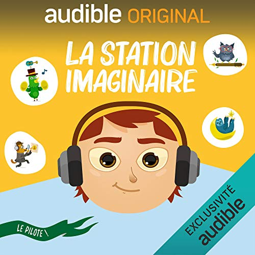 La Station Imaginaire. Le Pilote cover art