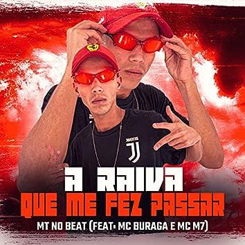 A Raiva Que Me Fez Passar (feat. MC Buraga & MC M7)