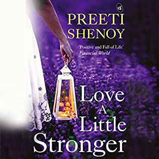 Love a Little Stronger     A collection of true stories and learnings from the author's life              Written by:                                                                                                                                 Preeti Shenoy                               Narrated by:                                                                                                                                 Priyanka Rajpal                      Length: 4 hrs and 29 mins     2 ratings     Overall 4.0