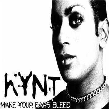 Kynt - Make Your Ears Bleed (Seth Cooper Remixes)