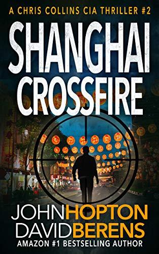 Shanghai Crossfire: A Chris Collins CIA Thriller (English Edition)