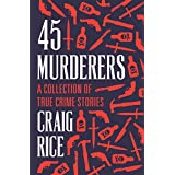 45 Murderers: A Collection of True Crime Stories (English Edition)