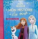 LA REINE DES NEIGES 2 - Mon histoire du soir - L'histoire du film - Disney