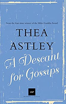 A Descant for Gossips (UQP Modern Classics) by [Thea Astley]