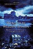 Wenn alte Wellen singen: Wassergeschichten aus dem Mittelalter