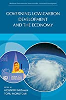 Governing Low-Carbon Development and the Economy (Multilevel environmental governance for sustainable development)