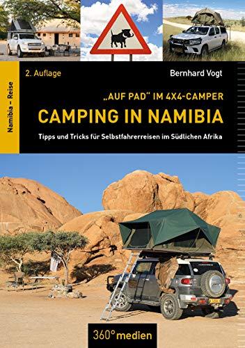 Camping in Namibia: Tipps und Tricks für Selbstfahrerreisen im südlichen Afrika: Tipps und Tricks fr Selbstfahrerreisen im sdlichen Afrika