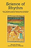 "Science of Rhythm: Indian System of Musical Rhythm ""Taal Shastra""  Analysis of its Science and Sensibilities (Naad Yoga Monochrome Paperback)"