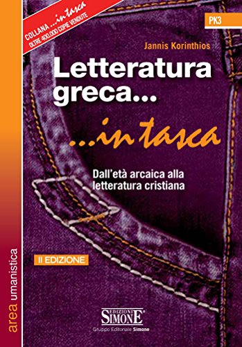 Letteratura greca... in tasca: Dall'età arcaica alla letteratura cristiana