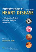 Pathophysiology of Heart Disease: A Collaborative Project of Medical Students and Faculty, North American Edition