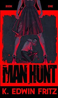 Man Hunt by [K. Edwin Fritz]