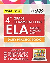 4th Grade Common Core ELA (English Language Arts): Daily Practice Workbook | 300+ Practice Questions and Video Explanations | Common Core State Aligned | Argo Brothers