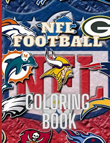 NFL FOOTBALL COLORING BOOK: he Ultimate Coloring, Activity and Stats Football Book for Adults and Kids