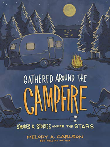 Gathered Around the Campfire: S'mores and Stories Under the Stars