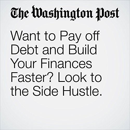 Want to Pay off Debt and Build Your Finances Faster? Look to the Side Hustle. copertina