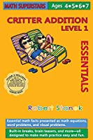 Math Superstars Addition Level 1, Library Hardcover Edition: Essential Math Facts for Ages 4 - 7