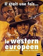 Il était une fois... le western européen : 1901-2008 de Jean-François Giré
