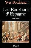 Les Bourbons d'Espagne (1700-1808)