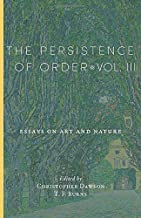 The Persistence of Order, Vol. III: Essays on Art and Nature