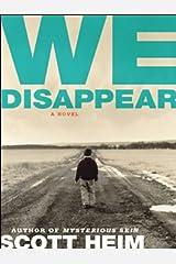 We Disappear: A Novel Kindle Edition