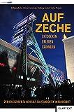 Auf Zeche: Der Reiseführer zu mehr als 100 Schachtanlagen im Ruhrgebiet: Entdecken. Erleben. Erinnern. Der Reiseführer zu mehr als 100 Schachtanlagen im Ruhrgebiet