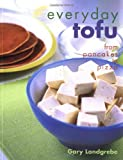Everyday Tofu: From Pancakes to Pizza by Gary Landgrebe (1999-11-30)