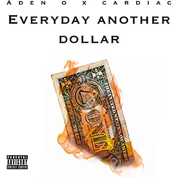 Everyday Another Dollar (feat. Cardiac)